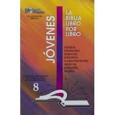 LIBRO 8: Efesios- Filipenses- Habacuc- Jeremías- Lamentaciones- Marcos- Ezequiel- Daniel Jovenes