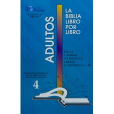 LIBRO 4: Lucas-2 Samuel-1 Crónicas-1 Reyes-2 Crónicas 1-20 Adultos