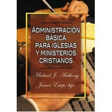Administración básica para iglesias y ministerios cristianos