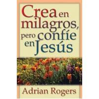 Crea en milagros pero confíe en Jesús